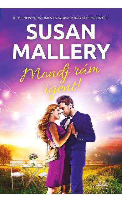 Susan Mallery: Mondj rám igent! (Happily Inc 6/1.)