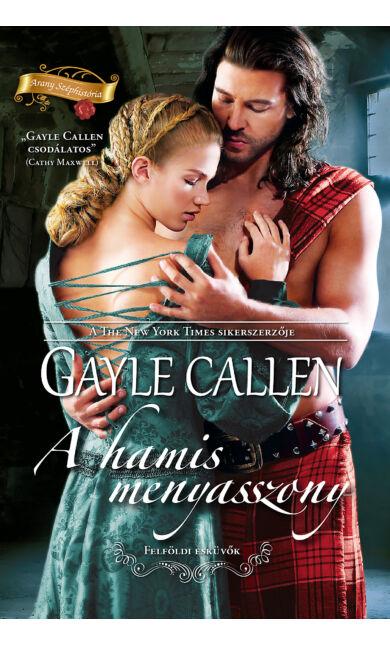 Gayle Callen: A hamis menyasszony (Felföldi esküvők 3/1.) (E-könyv)