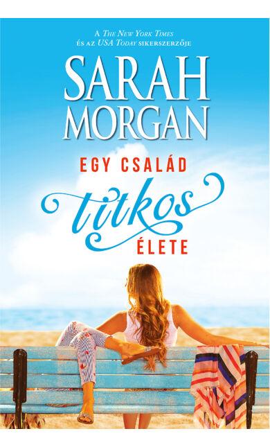 Sarah Morgan: Egy család titkos élete (E-könyv)