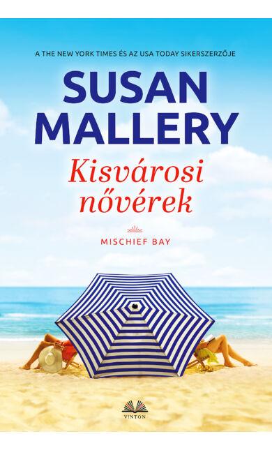 Susan Mallery: Kisvárosi nővérek (Mischief Bay 4.) (E-könyv)