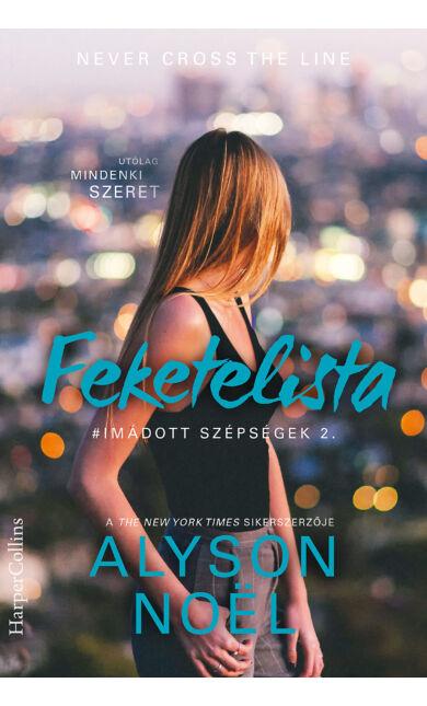 Alyson Noël: Feketelista (Imádott szépségek 2.)