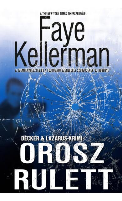 Faye Kellerman: Orosz rulett (Peter Decker & Rina Lazarus 20.)