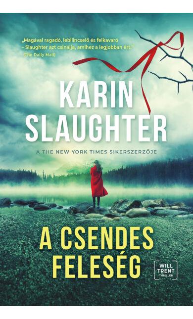 Karin Slaughter: A csendes feleség (Will Trent-thriller 10.)