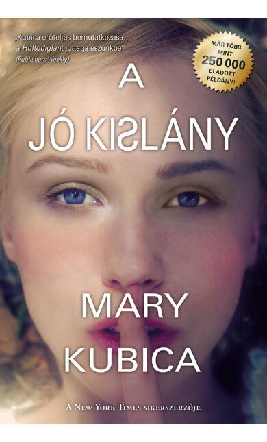 Mary Kubica: A jó kislány