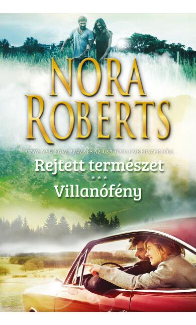 Nora Roberts: Rejtett természet; Villanófény