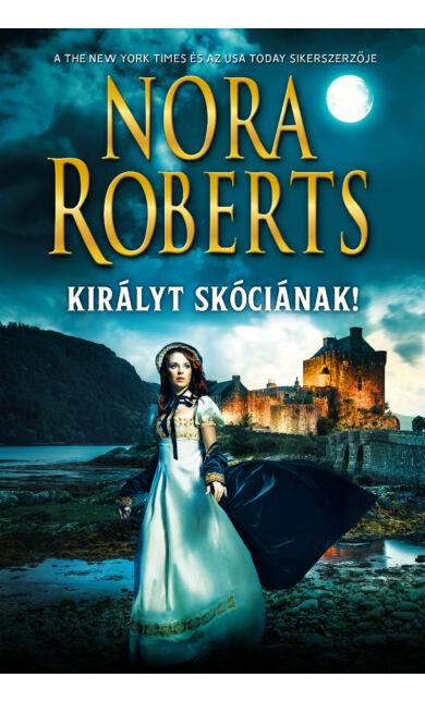 Nora Roberts: Királyt Skóciának