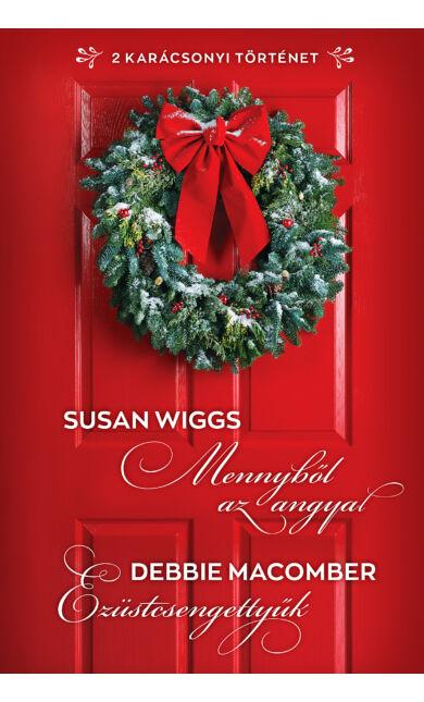 Susan Wiggs, Debbie Macomber: Mennyből az angyal; Ezüstcsengettyűk