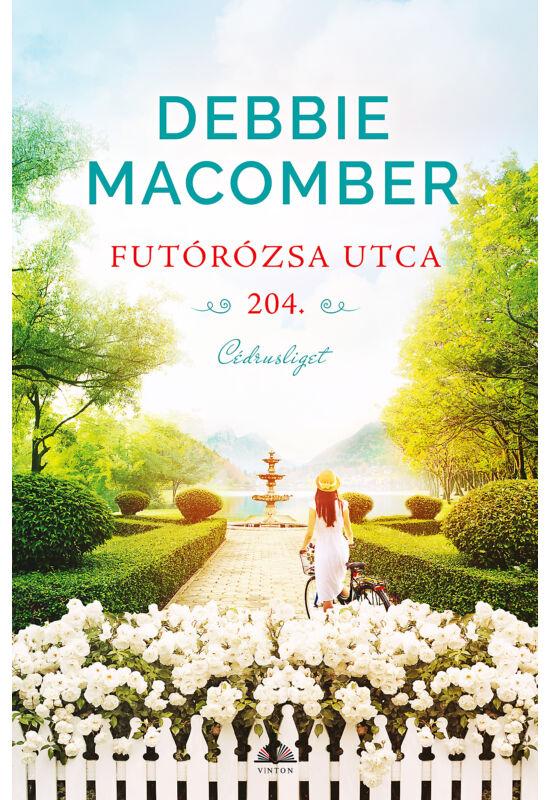 Debbie Macomber: Futórózsa utca 204. (Cédrusliget 12/2.)
