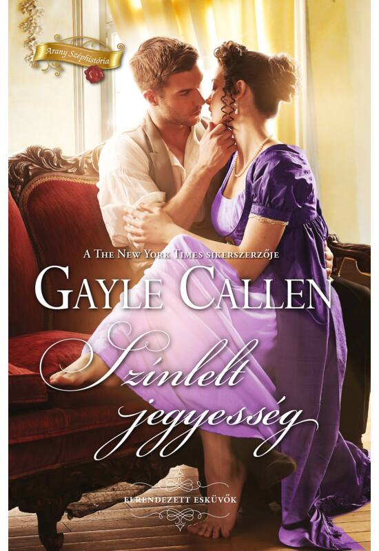 Gayle Callen: Színlelt jegyesség (Elrendezett esküvők 3/2.)