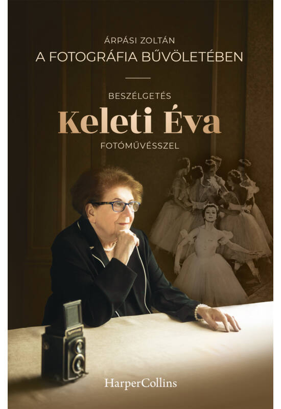 Árpási Zoltán: A fotográfia bűvöletében - Beszélgetés Keleti Éva fotóművésszel