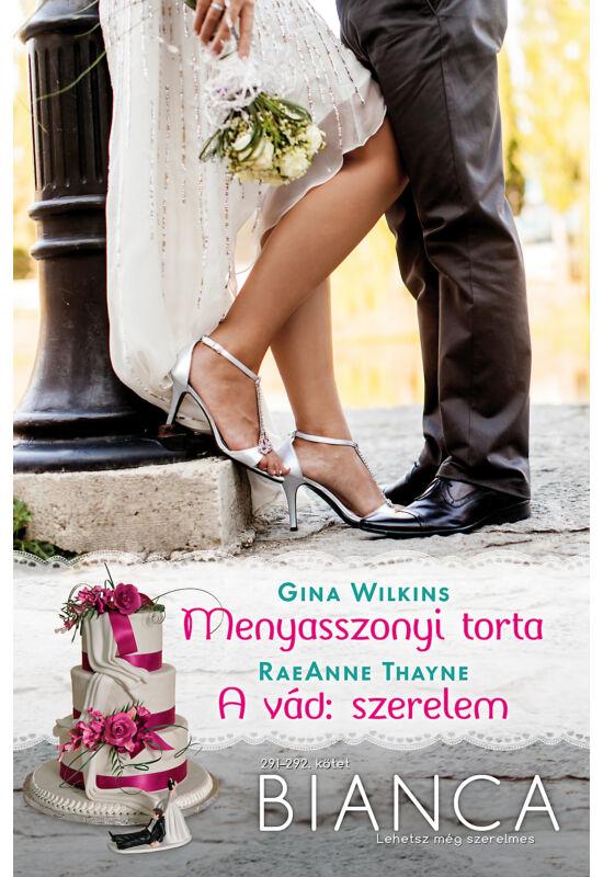 Gina Wilkins: Menyasszonyi torta; RaeAnne Thayne: A vád: szerelem