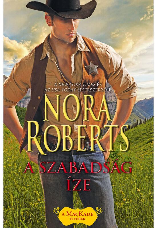 Nora Roberts: A szabadság íze