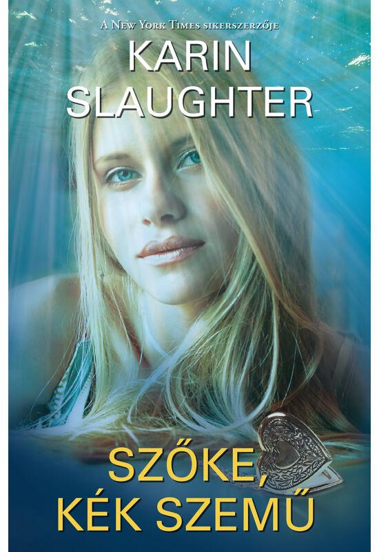 Karin Slaughter: Szőke, kék szemű