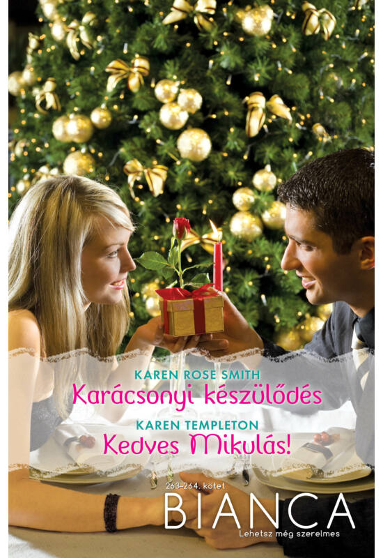 Karen Rose Smith: Karácsonyi készülődés; Karen Templeton: Kedves Mikulás!