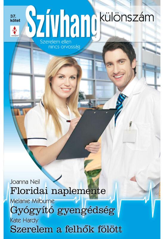 Joanna Neil: Floridai naplemente; Melanie Milburne: Gyógyító gyengédség; Kate Hardy: Szerelem a felhők fölött
