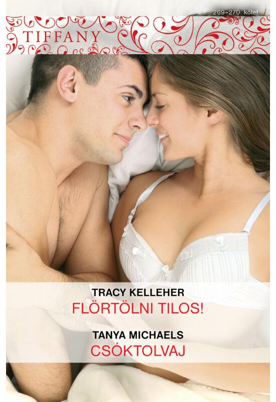 Tracy Kelleher: Flörtölni tilos; Leanne Banks: Szerelmi tőzsde