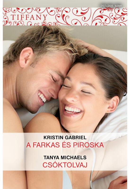 Kristin Gabriel: A farkas és Piroska; Tanya Michaels: Csóktolvaj