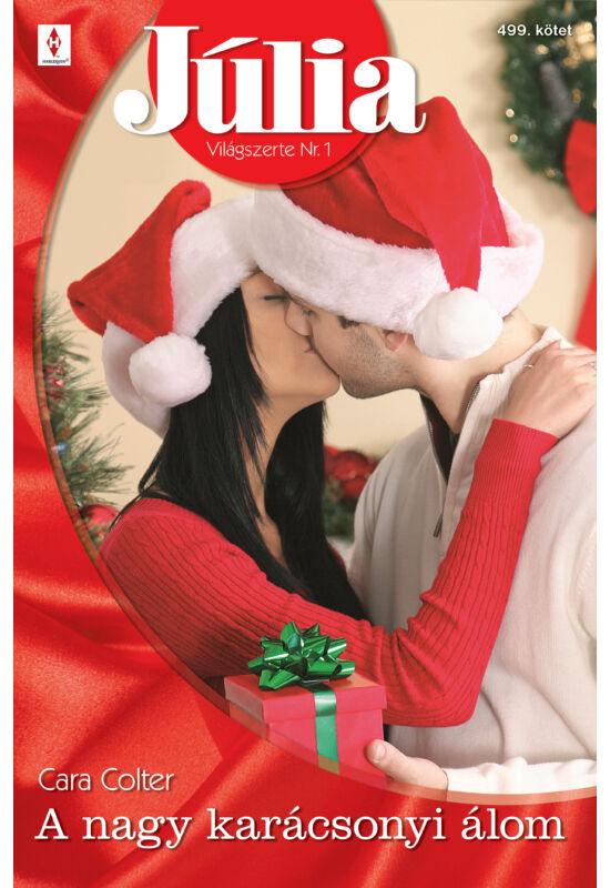 Cara Colter: A nagy karácsonyi álom