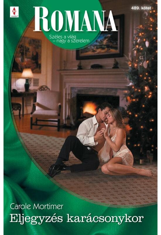 Carole Mortimer: Eljegyzés karácsonykor