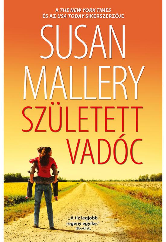 Susan Mallery: Született vadóc