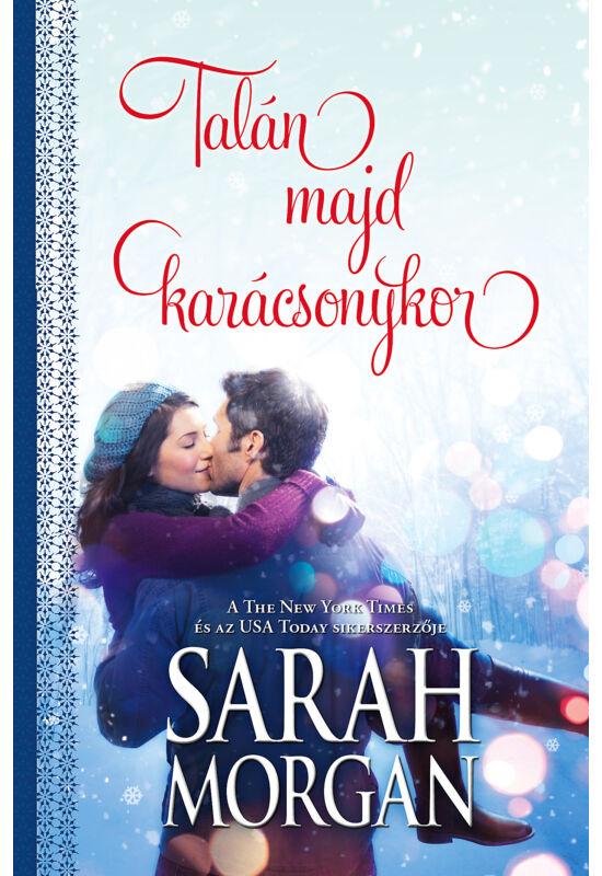 Sarah Morgan: Talán majd karácsonykor