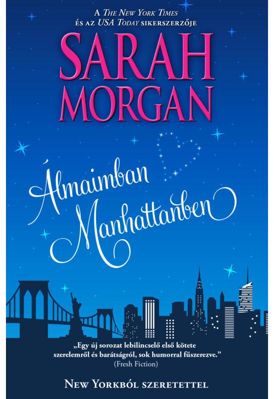 Sarah  Morgan: Álmaimban Manhattanben