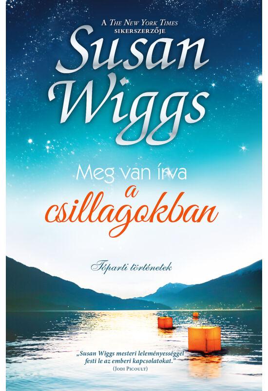 Susan  Wiggs: Meg van írva a csillagokban