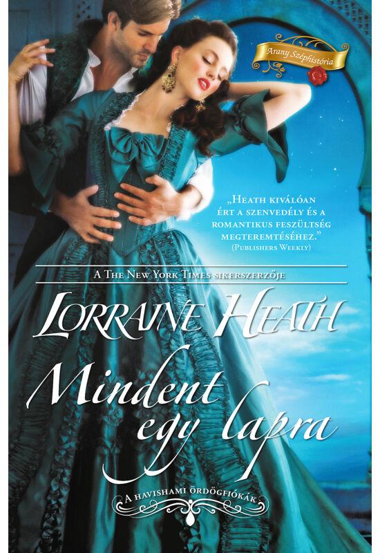 Lorraine  Heath: Mindent egy lapra