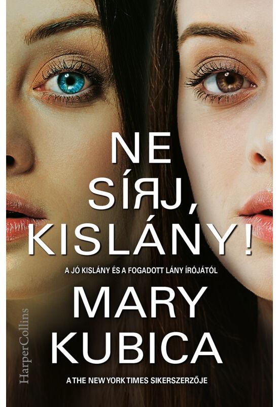 Mary Kubica: Ne sírj, kislány!