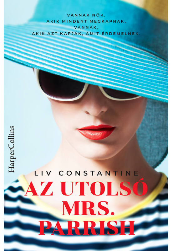 Liv Constantine: Az utolsó Mrs. Parrish