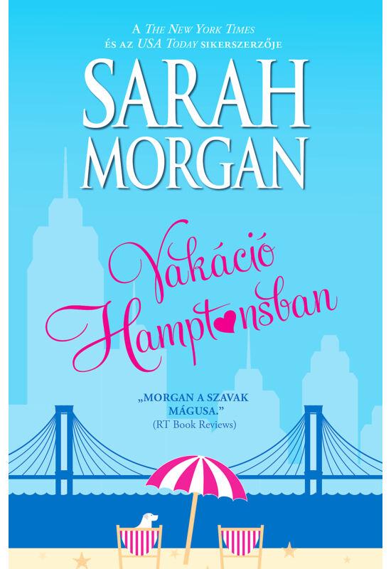 Sarah Morgan: Vakáció Hamptonsban