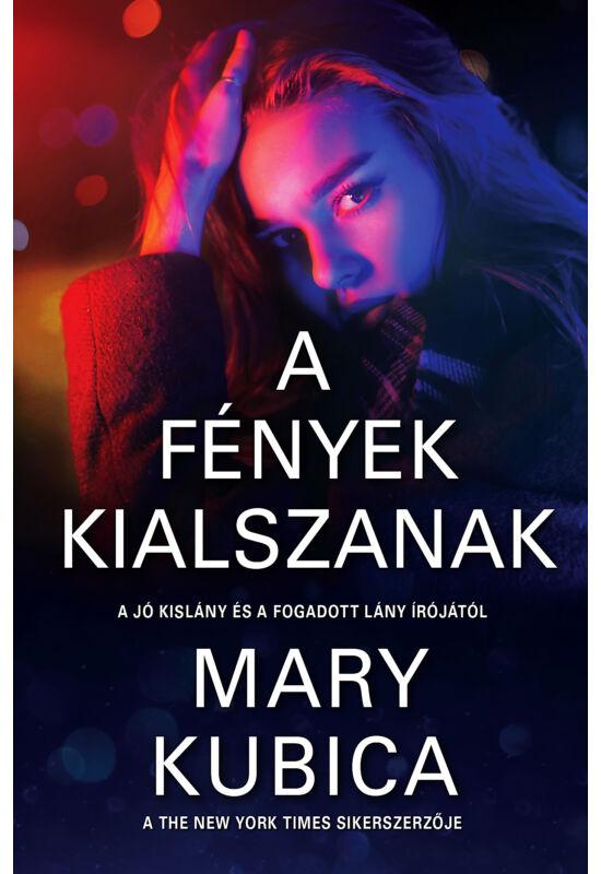 Mary Kubica: A fények kialszanak