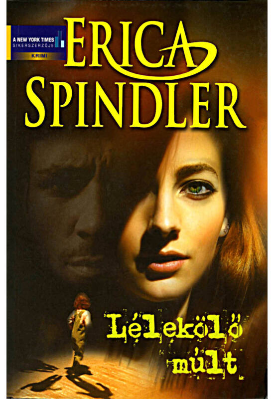 Erica Spindler: Lélekölő múlt