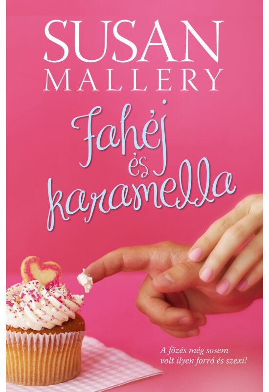 Susan Mallery: Fahéj és karamella