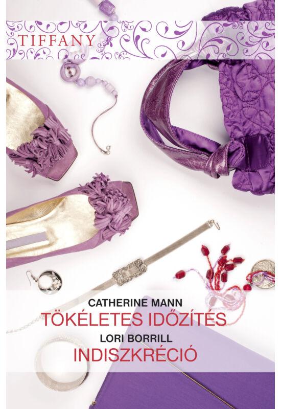 Catherine Mann: Tökéletes időzítés; Lori Borrill: Indiszkréció