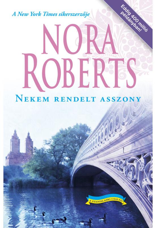 Nora Roberts: Nekem rendelt asszony