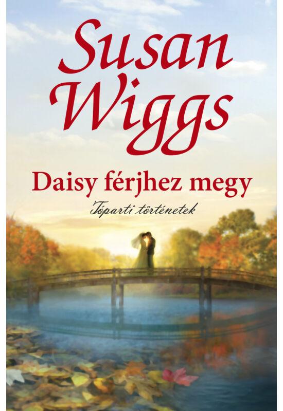 Susan Wiggs: Daisy férjhez megy