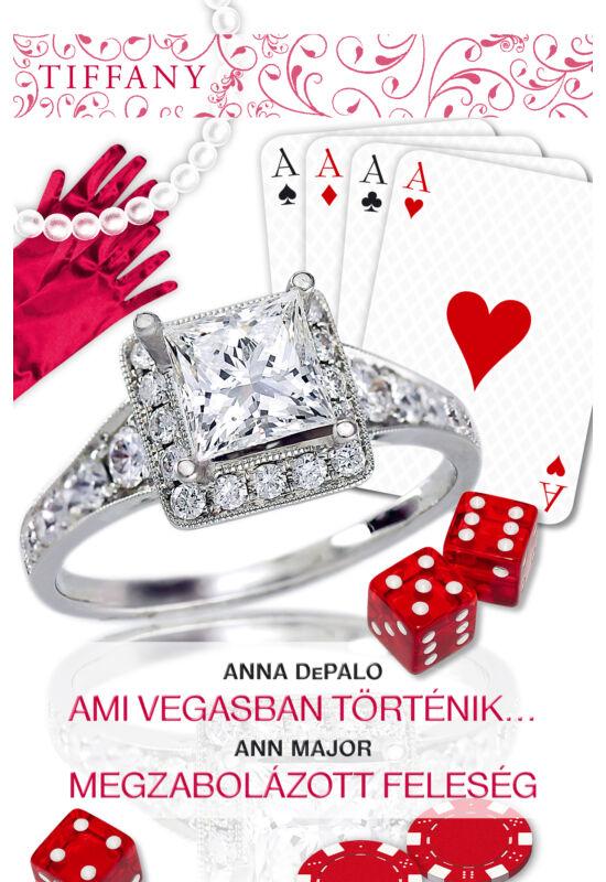 Anna DePalo: Ami Vegasban történik…; Ann Major: Megzabolázott feleség