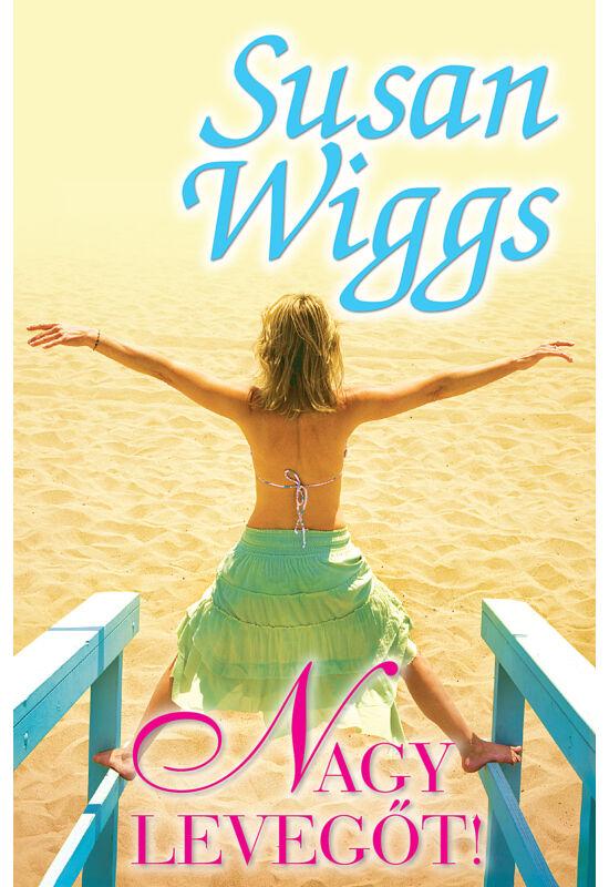 Susan Wiggs: Nagy levegőt!