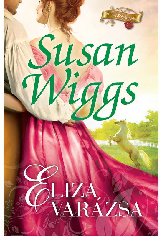 Susan Wiggs: Eliza varázsa