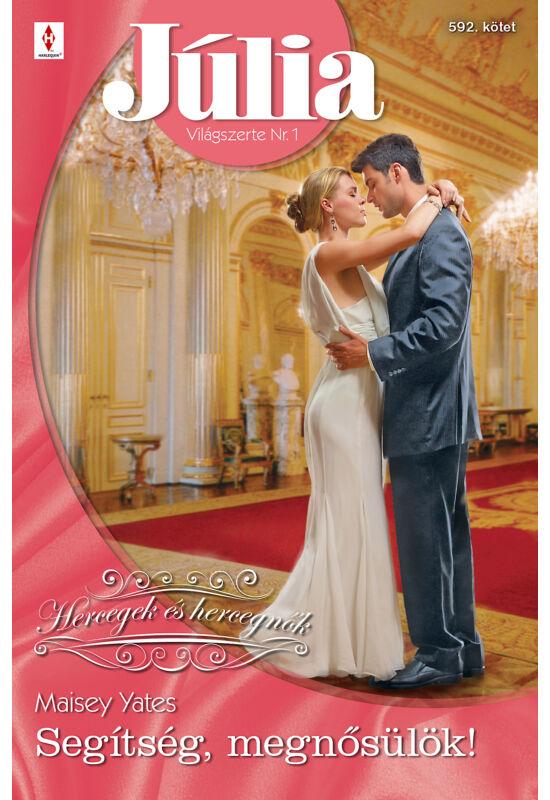 Maisey Yates: Segítség, megnősülök!