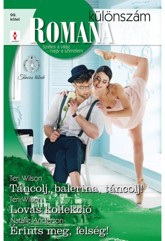 Teri Wilson: Táncolj, balerina, táncolj!; Teri Wilson: Lovas kollekció; Natalie Anderson: Érints meg, felség!