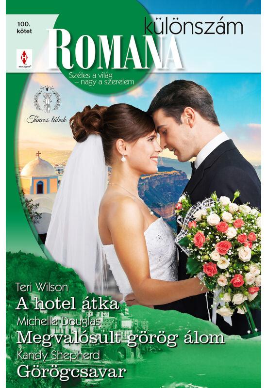 Teri Wilson: A hotel átka; Michelle Douglas: Megvalósult görög álom; Kandy Shepherd: Görögcsavar