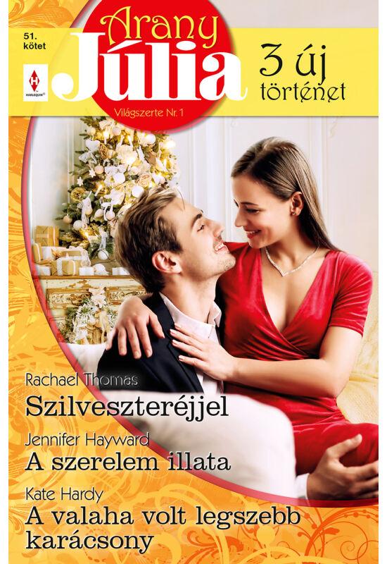 Rachael Thomas: Szilveszter éjjel; Jennifer Hayward: A szerelem illata; Kate Hardy: A valaha volt legszebb karácsony