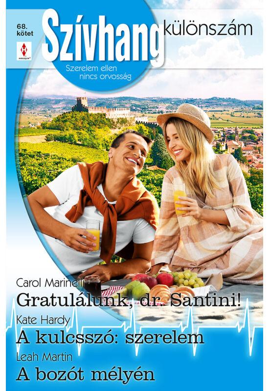 Carol Marinelli: Gratulálunk, dr. Santini!; Kate Hardy: A kulcsszó: szerelem; Leah Martin: A bozót mélyén