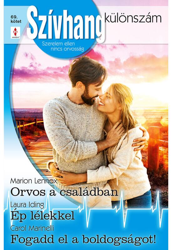 Marion Lennox: Orvos a családban; Laura Iding: Ép lélekkel; Carol Marinelli: Fogadd el a boldogságot!