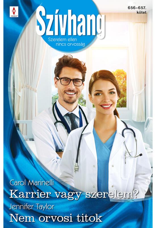 Carol Marinelli: Karrier vagy szerelem?; Jennifer Taylor: Nem orvosi titok