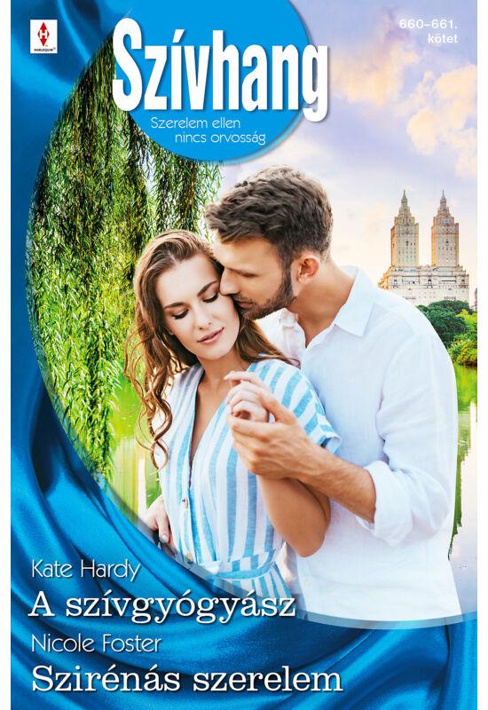 Kate Hardy: A szívgyógyász; Nicole Foster: Szirénás szerelem
