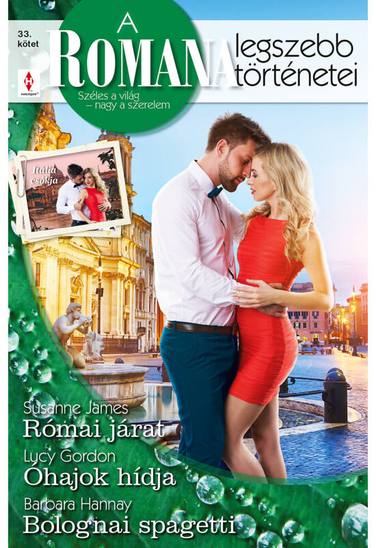 Susanne James: Római járat; Lucy Gordon: Óhajok hídja; Barbara Hannay: Bolognai spagetti