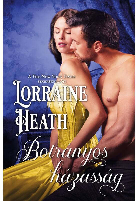 Lorraine Heath: Botrányos házasság (Sins for All Seasons 6/5.)